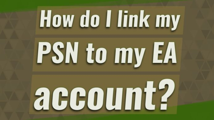 How To Link EA Account to PSN