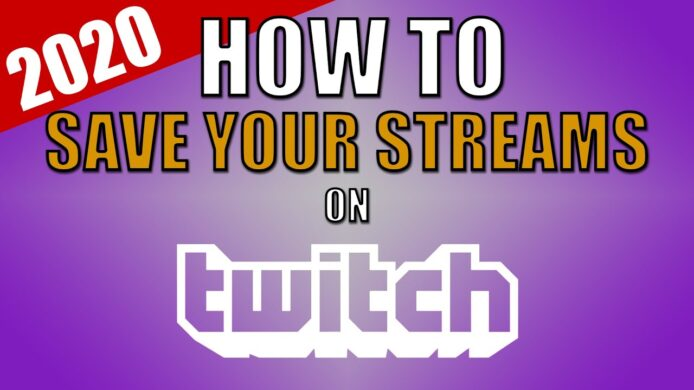 How to save Twitch streams
