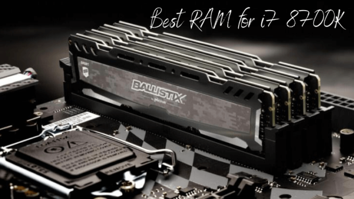 Best RAM For i7 8700k