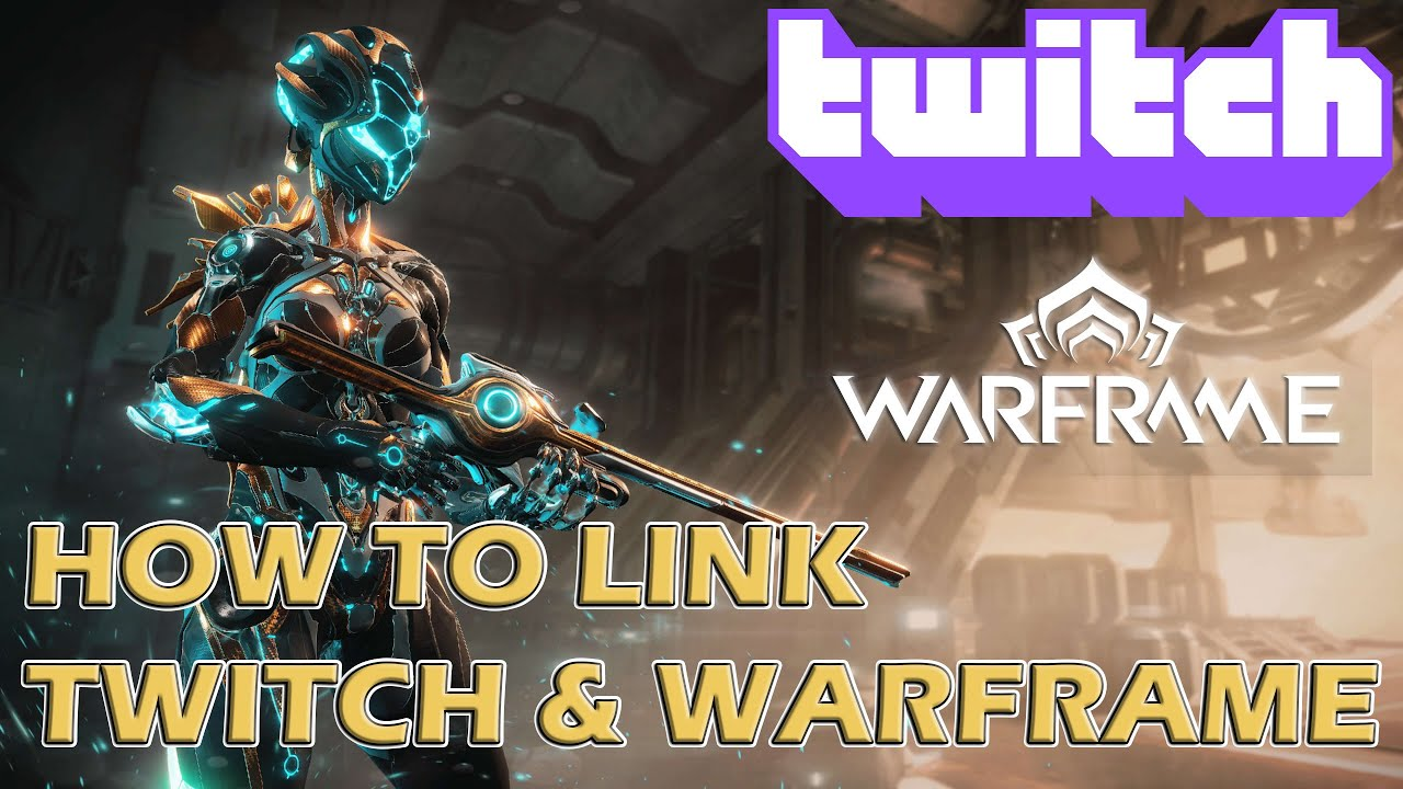 How to link your Warframe to Twitch Accounts [Full Guide]