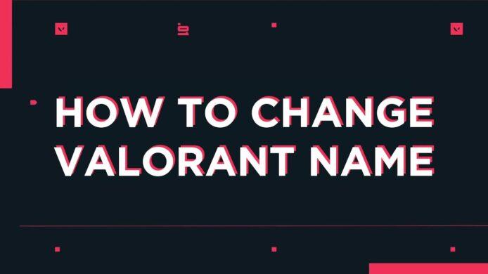Change Valorant Name