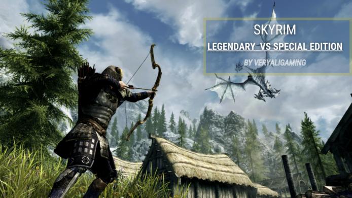 Skyrim Special Edition vs Legendary Edition