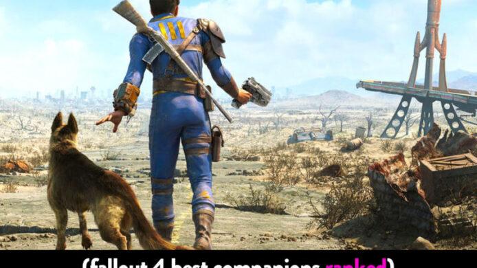 Fallout 4 Best Companion