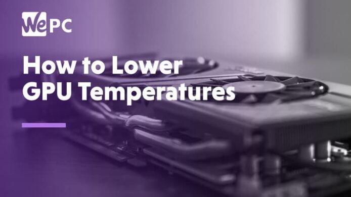 Lower GPU Temperature